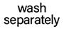 Wash Separately